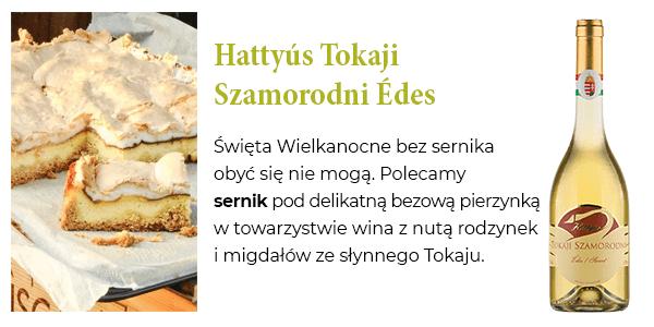 Hattyús Tokaji Szamorodni Édes - Święta Wielkanocne bez sernika obyć się nie mogą. Polecamy sernik pod delikatną bezową pierzynką w towarzystwie wina z nutą rodzynek i migdałów ze słynnego Tokaju.